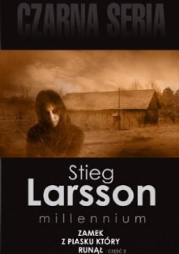 Okładka książki Zamek z piasku, który runął. Cz. 2 Stieg Larsson