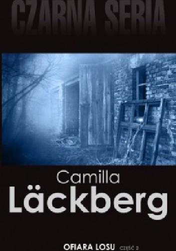 Okładka książki Ofiara losu, cz. 2 Camilla Läckberg