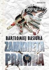 Okładka książki Zamknięta prawda Bartłomiej Basiura
