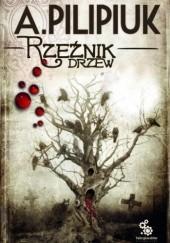 Okładka książki Rzeźnik drzew Andrzej Pilipiuk