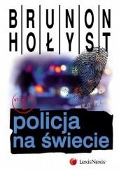 Okładka książki Policja na świecie Brunon Hołyst