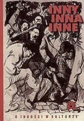 Okładka książki Inny, inna, inne. O inności w kulturze Maria Janion,Kazimiera Szczuka,Claudia Snochowska-Gonzalez