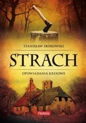 Okładka książki Strach - opowiadania kresowe Stanisław Srokowski