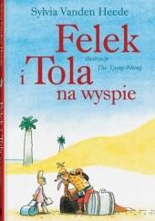 Okładka książki Felek i Tola na wyspie Thé Tjong-Khing,Sylvia Vanden Heede