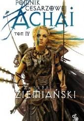 Okładka książki Pomnik Cesarzowej Achai - Tom IV Andrzej Ziemiański