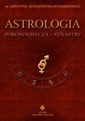 Okładka książki Astrologia porównawcza - Synastry.  Tom II Krystyna Konaszewska-Rymarkiewicz