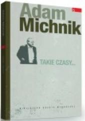 Okładka książki Takie  czasy... Adam Michnik