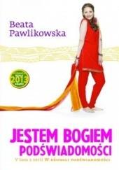 Okładka książki Jestem Bogiem podświadomości Beata Pawlikowska