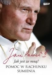 Okładka książki Jak jest ze mną?. Pomoc w rachunku sumienia Jan Paweł II