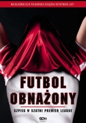 Okładka książki Futbol obnażony. Szpieg w szatni Premier League Anonimowy Piłkarz