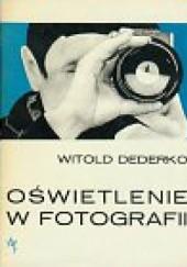 Okładka książki Oświetlenie w fotografii Witold Dederko