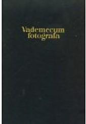 Okładka książki Vademecum fotografa Witold Dederko,Stanisław Sommer