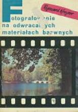 Okładka książki Fotografowanie na odwracalnych materiałach barwnych