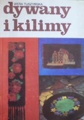 Okładka książki Dywany i kilimy Wera Tuszyńska