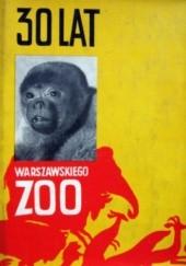 Okładka książki 30 lat warszawskiego ZOO praca zbiorowa,Zbigniew Woliński
