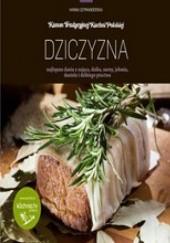 Okładka książki Dziczyzna - najlepsze dania z zająca, dzika, sarny, jelenia, daniela i dzikiego ptactwa Hanna Szymanderska