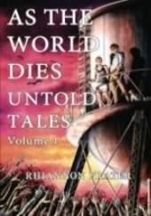 Okładka książki As The World Dies Untold Tales Volume 1 Rhiannon Frater