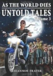 Okładka książki As The World Dies Untold Tales Volume 3 Rhiannon Frater