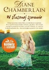 Okładka książki W słusznej sprawie Diane Chamberlain