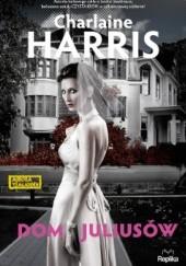 Okładka książki Dom Juliusów Charlaine Harris