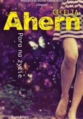 Okładka książki Pora na życie Cecelia Ahern