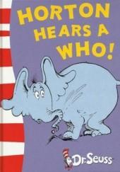 Okładka książki Horton hears a Who! Theodor Seuss Geisel