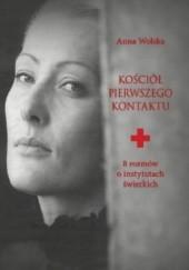 Okładka książki Kościół pierwszego kontaktu. 8 rozmów o instytutach świeckich Anna Wolska