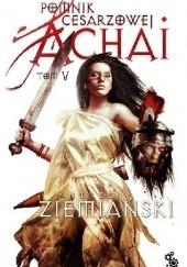 Okładka książki Pomnik Cesarzowej Achai - Tom V Andrzej Ziemiański