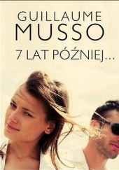 Okładka książki 7 lat później... Guillaume Musso