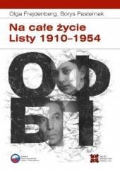 Okładka książki Na całe życie. Listy 1910–1954 Borys Pasternak,Olga Frejdenberg