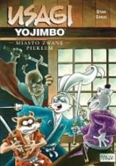 Okładka książki Usagi Yojimbo: Miasto zwane Piekłem Stan Sakai