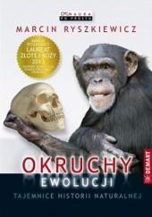 Okładka książki Okruchy ewolucji. Tajemnice historii naturalnej Marcin Ryszkiewicz