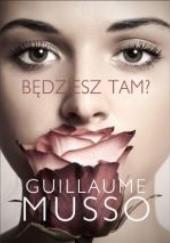Okładka książki Będziesz tam? Guillaume Musso