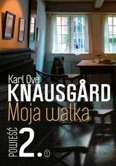 Okładka książki Moja walka. Księga 2 Karl Ove Knausgård