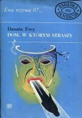 Okładka książki Dom, w którym straszy Danuta Frey-Majewska