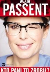 Okładka książki Kto pani to zrobił? Agata Passent