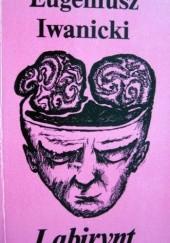 Okładka książki Labirynt Eugeniusz Iwanicki
