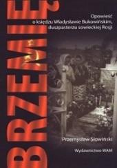 Okładka książki Brzemię. Opowieść o księdzu Władysławie Bukowińskim, duszpasterzu sowieckiej Rosji Przemysław Słowiński