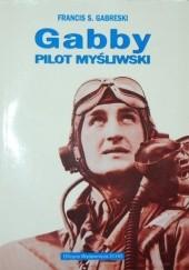 Okładka książki Gabby - pilot myśliwski Francis Stanley Gabreski