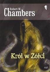 Okładka książki Król w Żółci Robert W. Chambers