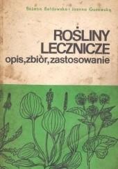 Okładka książki Rośliny lecznicze. Opis, zbiór zastosowanie Bożena Bełdowska,Joanna Guzewska