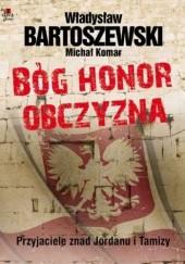 Okładka książki Bóg, honor, obczyzna. Przyjaciele znad Jordanu i Tamizy Władysław Bartoszewski,Michał Komar