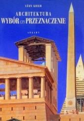Okładka książki Architektura - wybór czy przeznaczenie Leon Krier