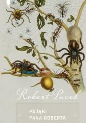 Okładka książki Pająki pana Roberta Robert Pucek