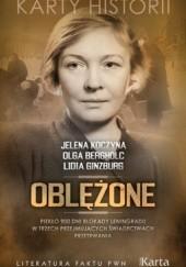 Okładka książki Oblężone. Piekło 900 dni blokady Leningradu w trzech przejmujących świadectwach przetrwania Olga Bergholc,Lidia Ginzburg,Jelena Koczyna