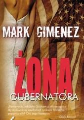 Okładka książki Żona gubernatora Mark Gimenez
