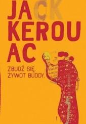 Okładka książki Zbudź się. Żywot Buddy Jack Kerouac