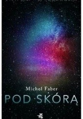 Okładka książki Pod skórą Michel Faber