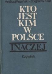Okładka książki Kto jest kim w Polsce. Inaczej Andrzej Kępiński,Zbigniew Kilar