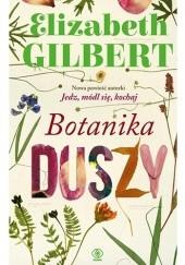 Okładka książki Botanika duszy Elizabeth Gilbert